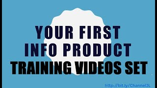 Your First Info Product Traing Videos Set - 15 Lessons