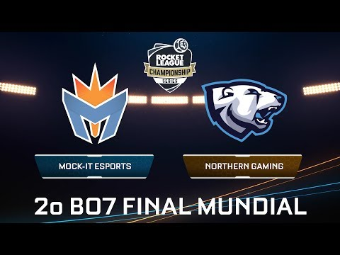 MOCK-IT ESPORTS VS NORTHERN GAMING - Rocket League Championship Series - Final Mundial Día 3 2o BO7