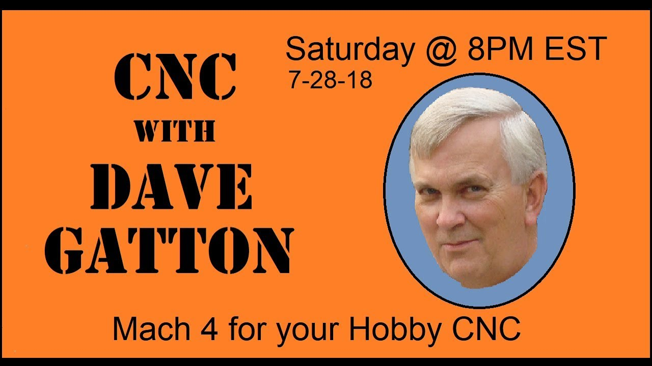CNC With Dave Gatton - Mach 4 for your hobby CNC