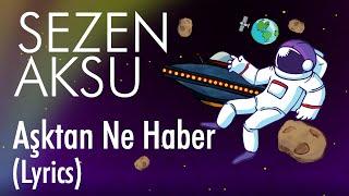 Sezen Aksu - Aşktan Ne Haber (Lyrics I Şarkı Sözleri) Video