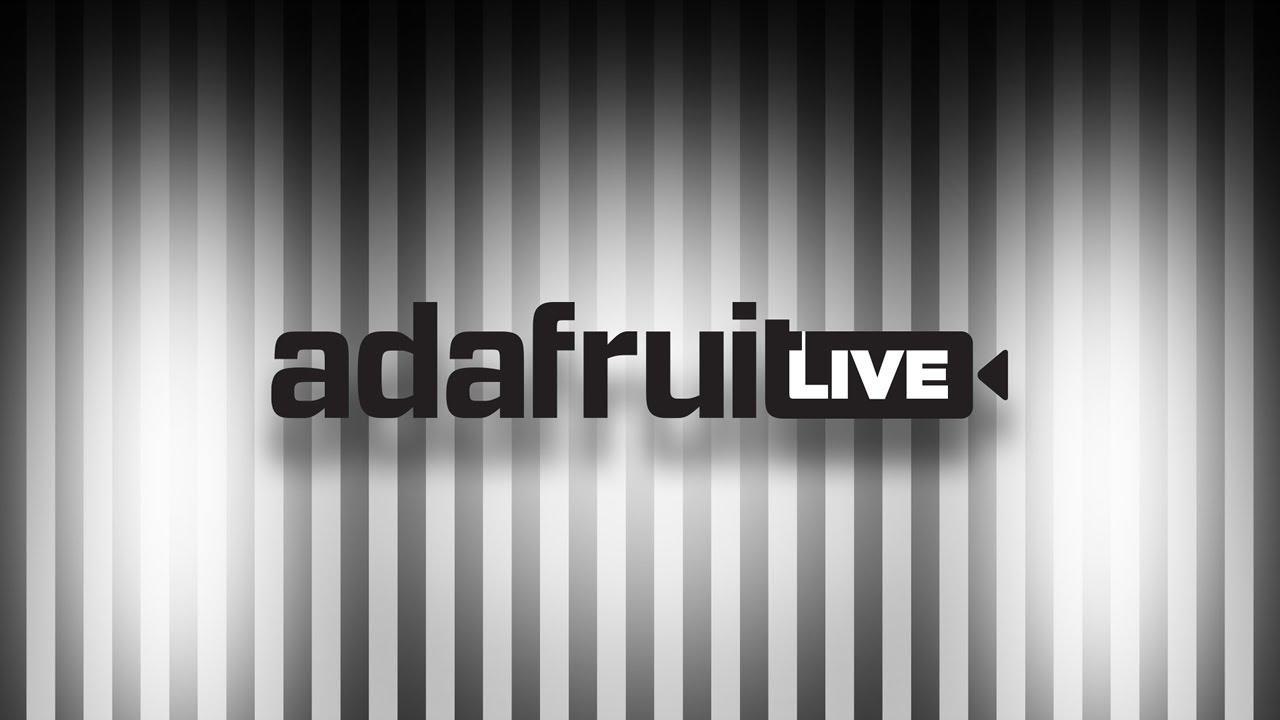 ASK AN ENGINEER 9/4/19 LIVE! @adafruit #adafruit #AskAnEngineer
