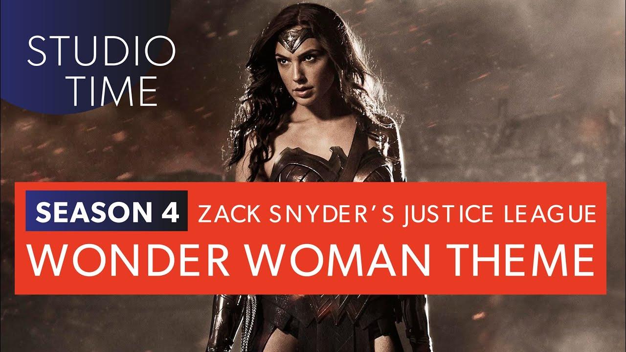 NEW WONDER WOMAN THEME   Zack Snyder's Justice League [Studio Time: S4E6]