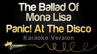Panic! At The Disco - The Ballad Of Mona Lisa (Karaoke Version)