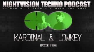Kardinal & Lowkey [FRA] - NightVision Techno PODCAST 36 pt.2
