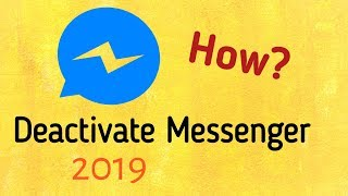 How To Deactivate Messenger Using Phone 2019 |Android & iphone|Messenger Trick|Tech Tune Point