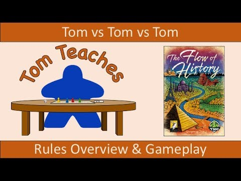 Tom Teaches the Flow of History (Rules Overview & 3-Player Gameplay)
