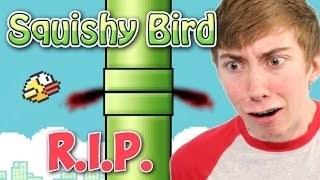 HOW TO KILL FLAPPY BIRD! - Squishy Bird (Gameplay Video)