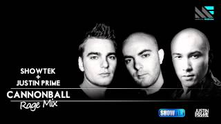 Showtek + Justin Prime - Cannonball (Rage Mix)