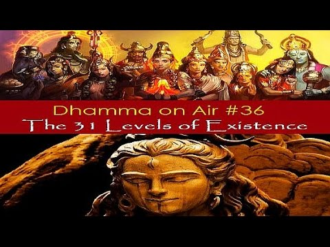 Dhamma on Air #36: The 31 Levels of Existence