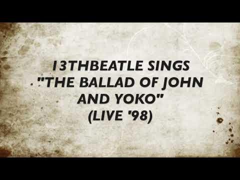 BEATLES-BALLAD OF JOHN AND YOKO LIVE '98(COVER) 13THBEATLE