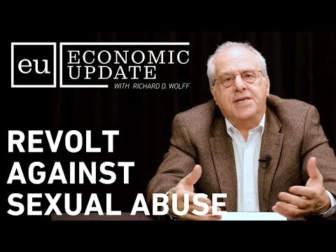 Economic Update:  Revolt Against Sexual Abuse