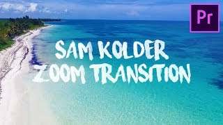 Sam Kolder Smooth Zoom Transition Premiere Pro Tutorial (2018)