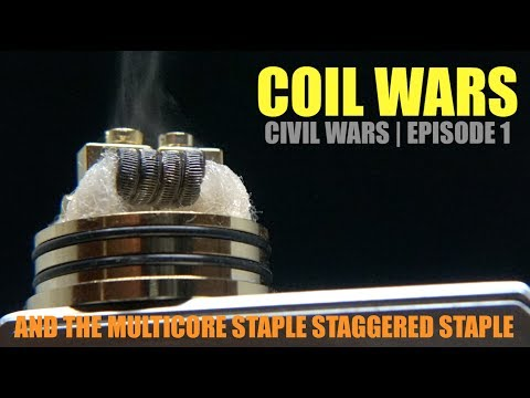 COILWARS | CIVIL WARS EPISODE I | And the MultiCore Staple Staggered Staple Coil