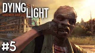 Dying Light - Part 5 - เรื่องมากเกินเดินอย่างไกล