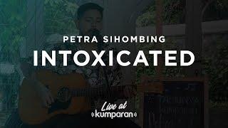 Video Petra Sihombing - Intoxicated | Live at kumparan download MP3, 3GP, MP4, WEBM, AVI, FLV Juli 2018