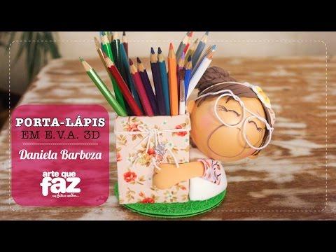DIY - Porta-lápis em E.V.A (Daniela Barboza)