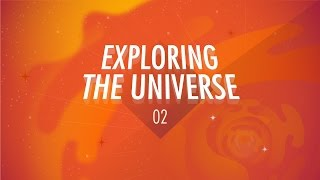 Exploring the Universe: Crash Course Big History #2