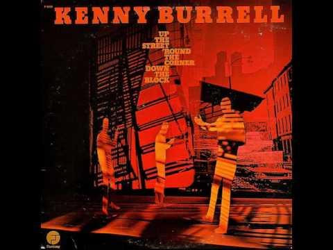 Kenny Burrell - Up The Street,
