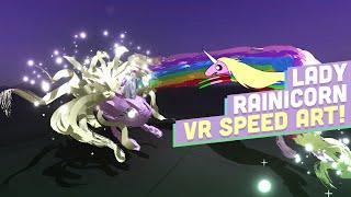 3D LADY RAINICORN SPEED ART! -  Art of Gaming VR