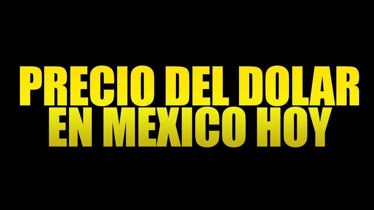 Precio del Dolar hoy en México 2018 (Lunes 11 de Marzo 2019- Actualizado en la descripcion)