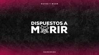 Natos y Waor - DISPUESTOS A MORIR ft. C.R.O. & Homer el Mero Mero (BARDERO$)