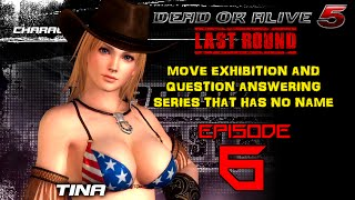 Dead Or Alive 5 - Move Exhibition Series - Episode 6 (Tina)