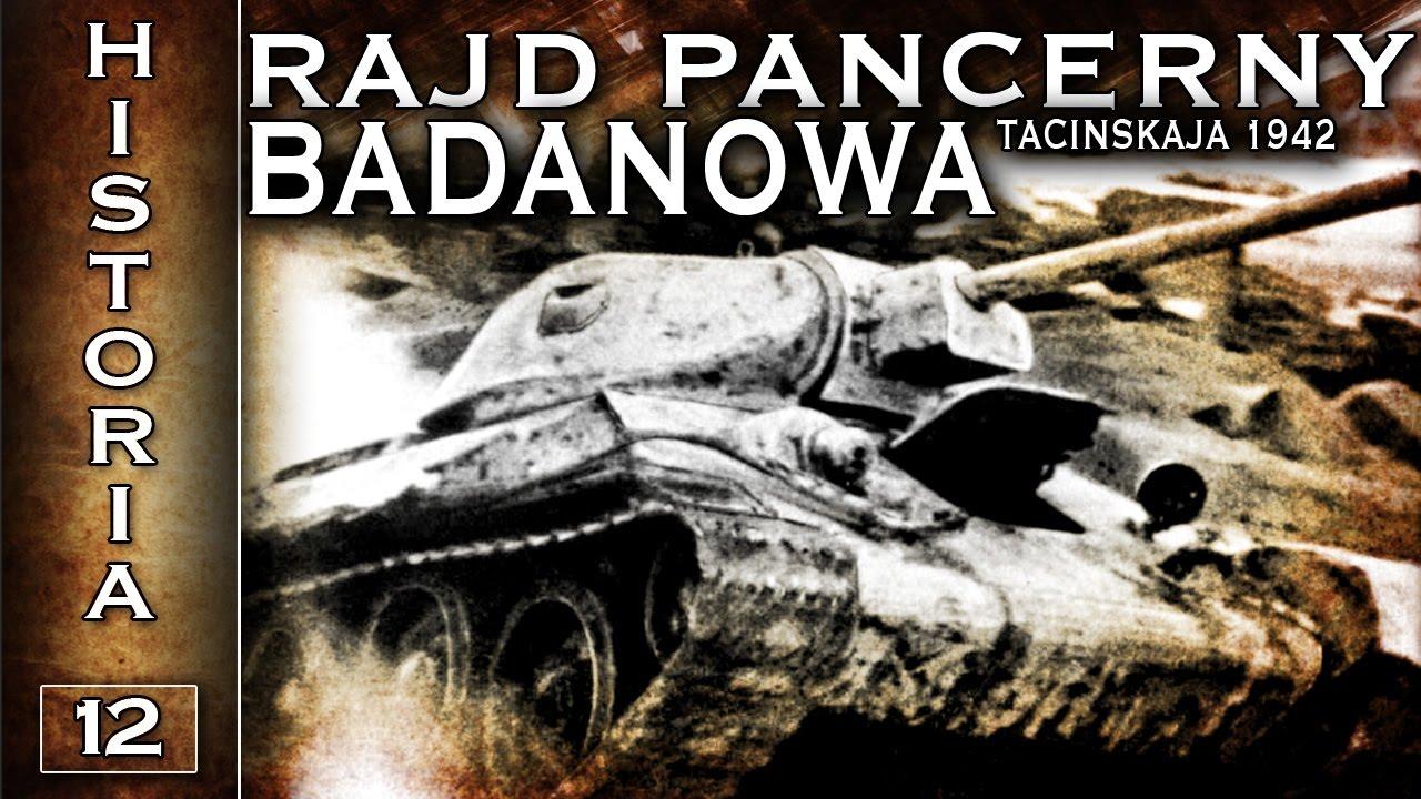 Pancerny rajd Badanowa – Tacinskaja 1942 – Historia cz. 12