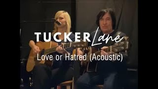 Tucker Lane - Love or Hatred (Acoustic Version)