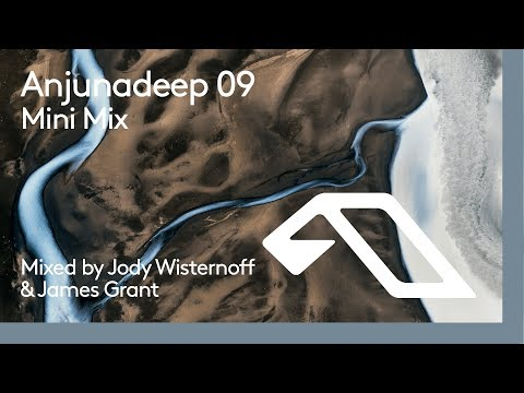 Anjunadeep 09 Mini Mix (Mixed by James Grant & Jody Wisternoff)