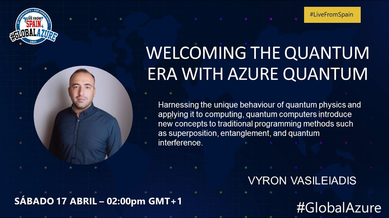 Global Azure 40 Live from Spain   Welcoming the Quantum Era with Azure  Quantum