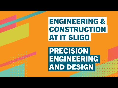 Precision Engineering  - Institute of Technology Sligo