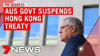 Australia Suspends Extradition Treaty With Hong Kong: Prime Minister's Address | 7news