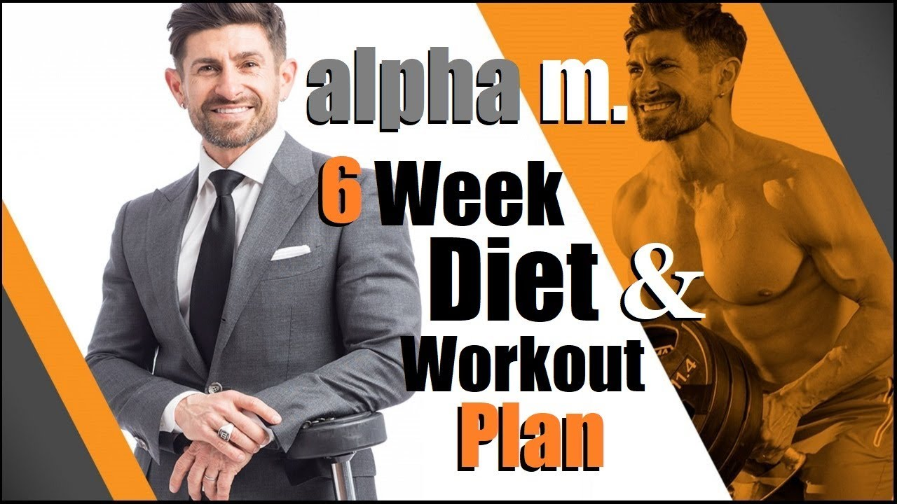 now live alpha m 6 week diet workout plan tailored 6 weeks