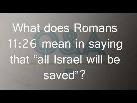 What Does Romans 11:26 Mean In Saying That