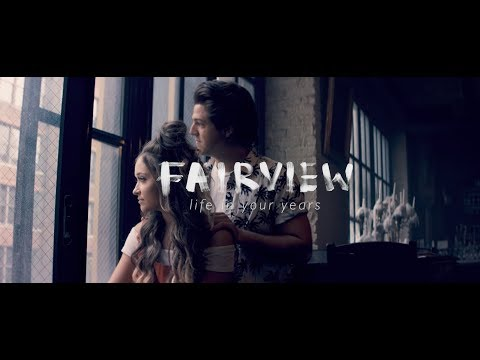 Fairview- Life In Your Years