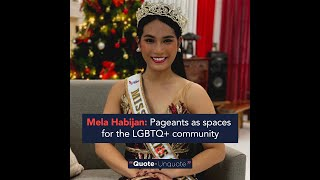 Miss Trans Global 2020 Mela Habijan: Pageants as spaces for the LGBTQI+ community