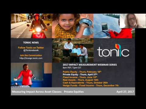 Toniic Webinar - Measuring Impact Across Asset Classes: Private Equities