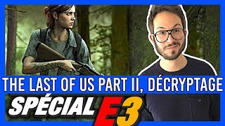 LAST OF US 2 : Fake ? Joel ? Gameplay et infos - E3 2018