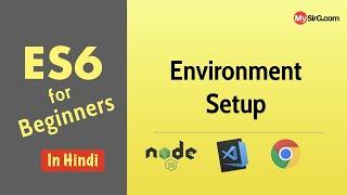 ES6 - Environment Setup  (in Hindi)