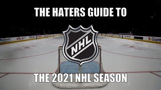 The Haters Guide to the 2021 NHL Season