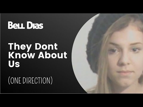 They Don't Know About Us | One Direction • Cover Bel Dias