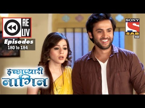 Weekly Reliv | Icchapyaari Naagin | 5th June To 9th June 2017 | Episode 180 To 184
