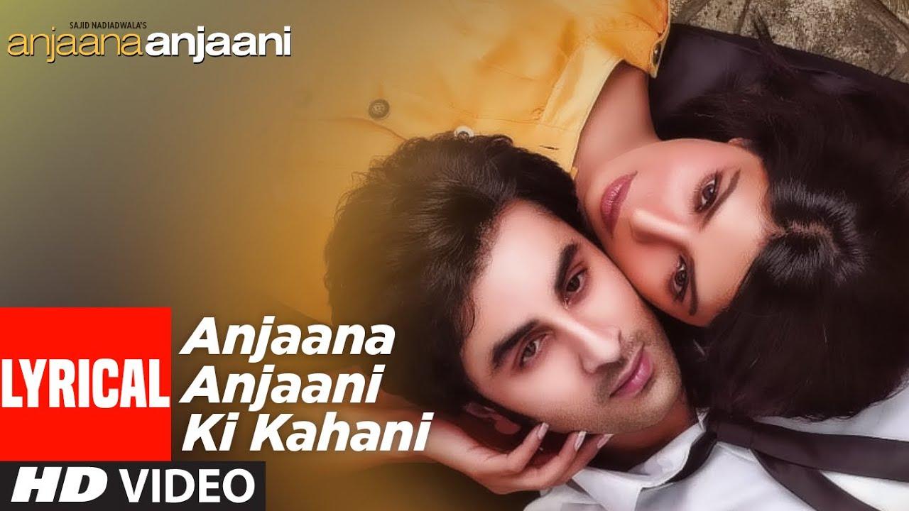 Anjaana Anjaani Ki Kahani(Lyrical)   Ranbir Kapoor, Priyanka Chopra   Nikhil D'Souza, Monali Thakur