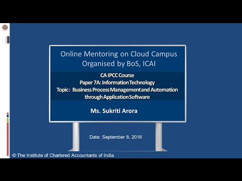 IIPC Paper 7A: Information Technology, Topic: Business Process Management and Automation through ...