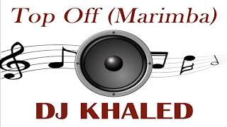Latest iPhone Ringtone - Top Off Marimba Remix Ringtone - DJ Khaled