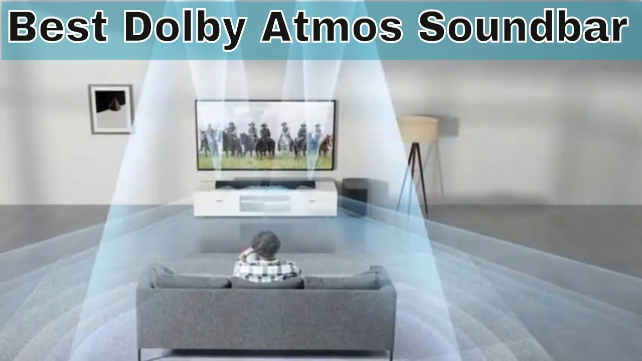 Atmos Your Will Blow Top Dolby - Best Mind Soundbar 5