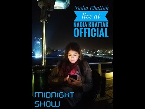 live video part 88 - Midnight show with nadia khattak