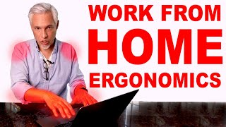 Don't hurt yourself: Ergonomics of Working at Home