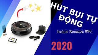 Irobot Roomba 890 - Máy hút bụi tự động hút sạch nhất 2020