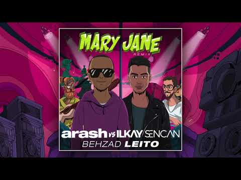 Arash Vs Ilkay Sencan Feat. Behzad Leito - Mary Jane (Remix Version)